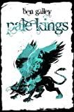 Pale Kings, Ben Galley, 0956770037