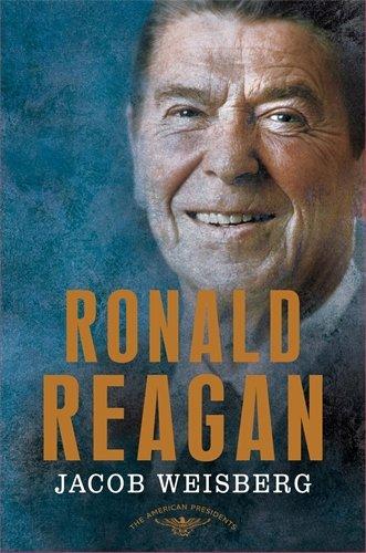 Ronald Reagan: The American Presidents Series: The 40th President, 1981-1989 (Reagan Series Biography Ronald)