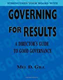 Governing for Results, Mel Gill, 1412049385
