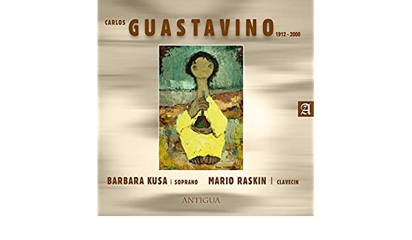 Carlos Guastavino by Mario Raskin Barbara Kusa on Amazon ...