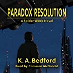 Paradox Resolution: A Spider Webb Novel, Book 2   K. A. Bedford