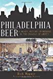 wagner beer - Philadelphia Beer: A Heady History of Brewing in the Cradle of Liberty (American Palate)