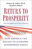 Return to Prosperity, Arthur B. Laffer and Stephen Moore, 1439160279
