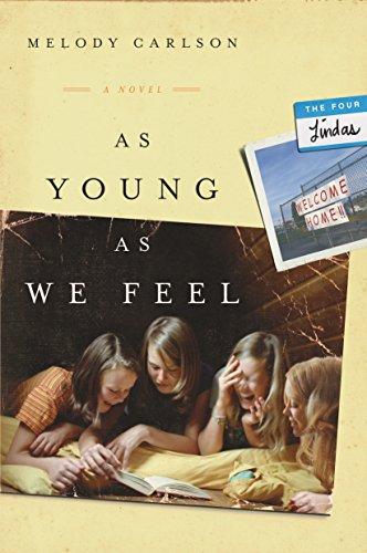 As Young As We Feel: A Novel (The Four Lindas Book 1)