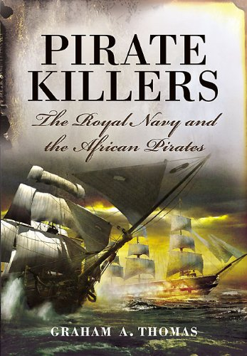 Download Pirate Killers: The Royal Navy and the African Pirates pdf