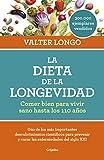 La dieta de la longevidad: Comer bien para vivir sano hasta los 110 años (Vivir mejor)