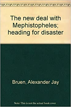 The new deal with Mephistopheles: heading for disaster