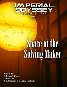 Imperial Odyssey - Space of the Solving Maker (Fault Line Book 4) by [Rimer, Coleman J.]