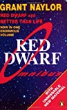 Red Dwarf Omnibus: Red Dwarf And Better Than Life by Naylor, Grant (1992) Paperback
