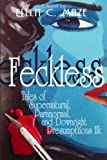 img - for Feckless: Tales of Supernatural, Paranormal, and Downright Presumptuous Ilk book / textbook / text book