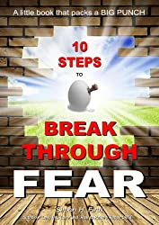 10 Steps to Break Through Fear (English Edition)