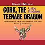 Gork, the Teenage Dragon | Gabe Hudson