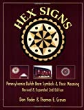 Hex Signs: Pennsylvania Dutch Barn Symbols & Their Meaning: Revised & Expanded