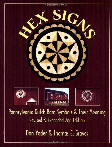 Dutch Signs Pennsylvania Hex - Hex Signs: Pennsylvania Dutch Barn Symbols & Their Meaning: Revised & Expanded