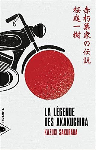 La Legende des Akakuchiba - Kazuki Sakuraba (2017) sur Bookys
