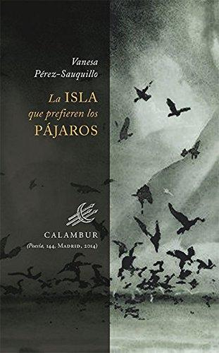 La isla que prefieren los pájaros (Spanish Edition) by [Vanesa Pérez-Sauquillo
