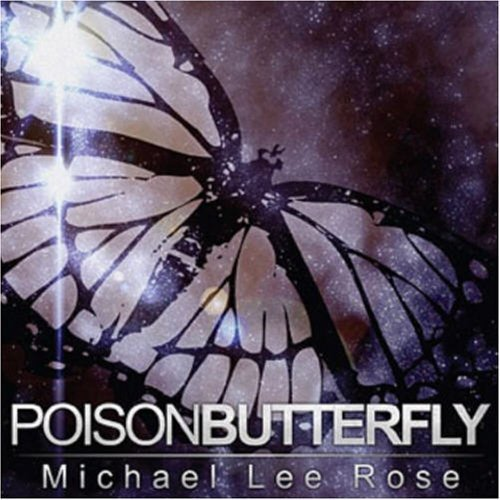Poison Butterfly by Michael Lee Rose (2005-10-20) - Poison Butterfly