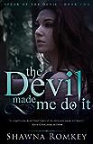 The Devil Made Me Do It (Speak of the Devil Book 2)