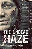 The Undead Haze (The Undead Situation Book 2) (Volume 2)