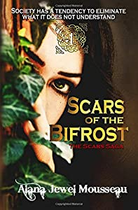 Scars of the Bifrost (The Scars Saga) (Volume 1)