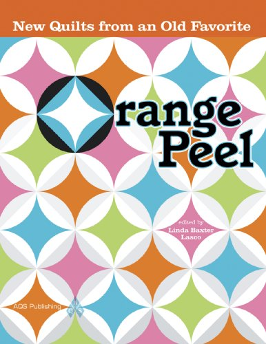Orange Peel: New Quilts From an Old Favorite ()