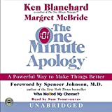 The One Minute Apology  CD: A Powerful Way to Make Things Better