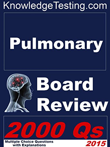 Pulmonary Board Review (Board Review in Pulmonology Book 1)