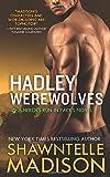 The Hadley Werewolves (Heroes Run in Packs)