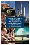 Cars, Energy, Nuclear Diplomacy and the Law, John Thomas Smith, 1442220112