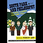 South Park and Philosophy: You Know, I Learned Something Today | Robert Arp