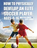football elites - How to Physically Develop an Elite Soccer Player: Ages 8-16
