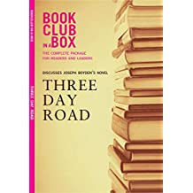 Bookclub-in-a-Box Discusses Three Day Road, by Joseph Boyden: The Complete Guide for Readers and Leaders