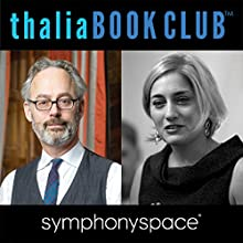 Thalia Book Club: Amor Towles, A Gentleman in Moscow Speech by Amor Towles Narrated by Liesl Schillinger, Boyd Gaines