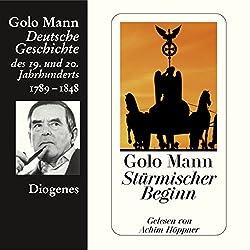 Stürmischer Beginn. Deutsche Geschichte des 19. und 20. Jahrhunderts (Teil 1)