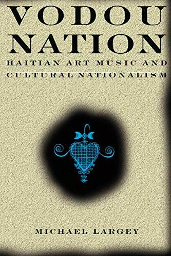 Haitian Folk Art - Vodou Nation: Haitian Art Music and Cultural Nationalism (Chicago Studies in Ethnomusicology)