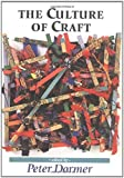 The Culture of Craft: Status and Future (Studies in Design and Material Culture)