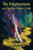 The Enlightenment and Captain James Cook, Janet Susan Holman, 143436898X