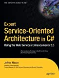 img - for Expert Service-Oriented Architecture in C#: Using the Web Services Enhancements 2.0 by Jeffrey Hasan (2004-07-26) book / textbook / text book