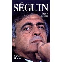 Séguin (Biographie / Grasset) (French Edition)