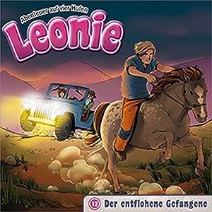 Der entflohene Gefangene (Leonie - Abenteuer auf vier Hufen 12) Hörspiel