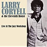 Live At The Jazz Workshop by Larry Coryell & The Eleventh House