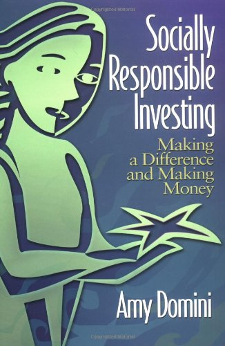 Socially Responsible Investing : Making a Difference and Making Money
