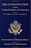 The Constitution of the United States of America, with the Bill of Rights and All of the Amendments - The Declaration of Independence-And the Articles of Confederation, Thomas Jefferson and Second Continental Congress, 1440496501