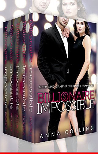 Billionaire Romance Box Set: Billionaire Impossible Mega Box Set: The Alpha Billionaire Romance Complete Series (4 Full Box Sets Included) by [Collins, Anna]