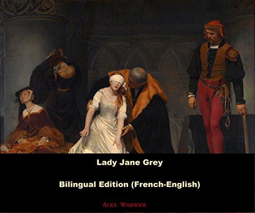 Lady Jane Grey: Bilingual Edition (French - English)