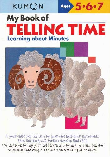 - My Book of Telling Time: Learning About Minutes (Kumon Workbooks)