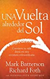Una Vuelta Alrededor del Sol (Trip Around The Sun Spanish Edition): Turning Your Everyday Life into the Adventure of a Lifetime