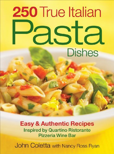 - 250 True Italian Pasta Dishes: Easy and Authentic Recipes