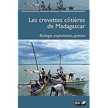 Les crevettes côtières de Madagascar: Biologie, exploitation, gestion (Synthèses) (French Edition)