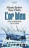 L'or bleu : L'eau, le grand enjeu du XXIe siècle par Barlow